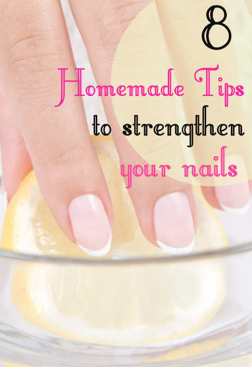 8 Home Made Tips to Strengthen Your Nails!