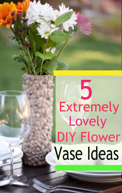 Flower Vase Diy Ideas Flowers Healthy