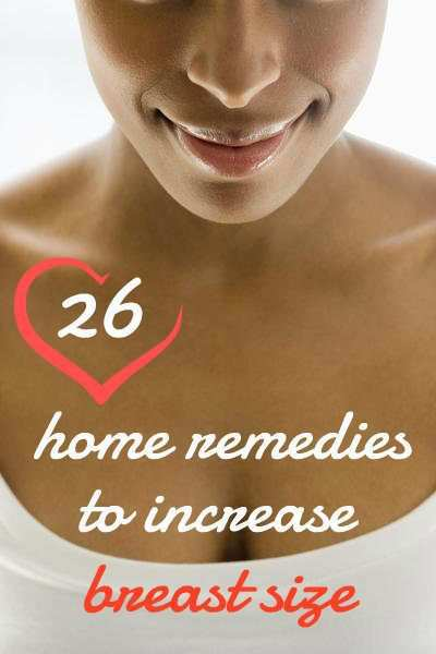 26 Home Remedies to Increase Breast Size Naturally ...